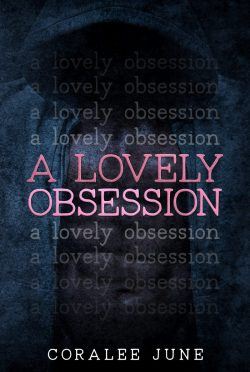 Cover Reveal: A Lovely Obsession (Debt of Passion Duet #1) by Coralee June