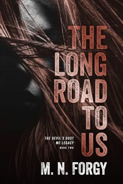 Cover Reveal: The Long Road To Us (The Devils Dust MC Legacy #2) by MN Forgy