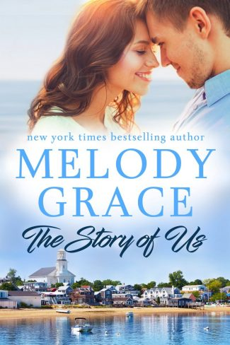 Cover Reveal: The Story of Us (Sweetbriar Cove #11) by Melody Grace