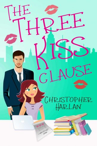 Cover Reveal: The Three Kiss Clause by Christopher Harlan