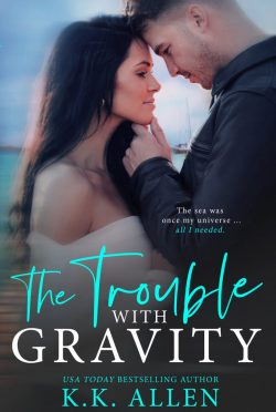 Cover Reveal & Giveaway: The Trouble with Gravity (Gravity #3) by KK Allen