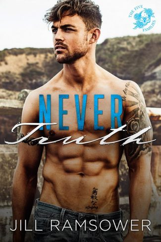 Cover Reveal: Never Truth (The Five Families #2) by Jill Ramsower
