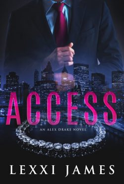 Cover Reveal: Access (Alex Drake #1) by Lexxi James