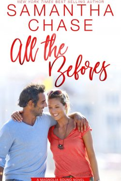 Release Day Blitz: All the Befores (Magnolia Sound #3.5) by Samantha Chase