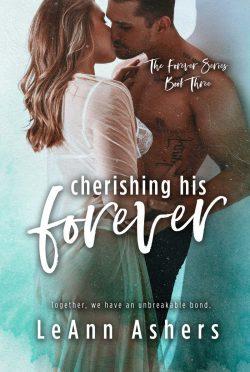 Release Day Blitz: Cherishing His Forever (Forever #3) by LeAnn Ashers