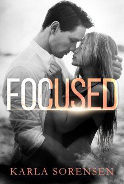 Cover Reveal: Focused by Karla Sorensen
