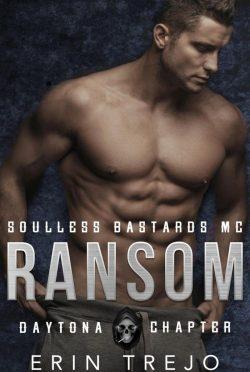 Release Day Blitz: Ransom (Soulless Bastards MC: Daytona Chapter #3) by Erin Trejo