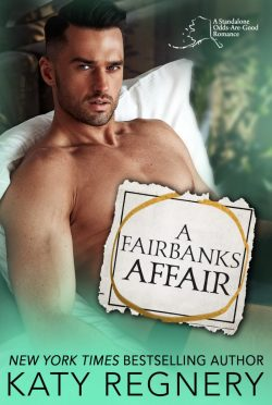 Release Day Blitz: A Fairbanks Affair (Odds-Are-Good #3) by Katy Regnery