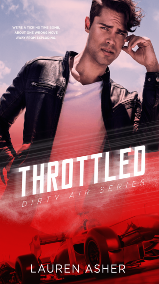 Cover Reveal: Throttled (Dirty Air #1) by Lauren Asher