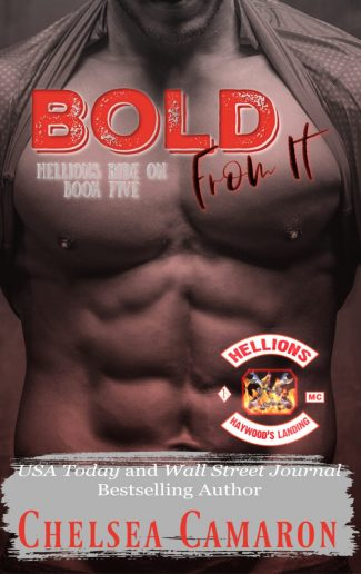 Release Day Blitz: Bold from It (Hellions Ride On #5) by Chelsea Camaron