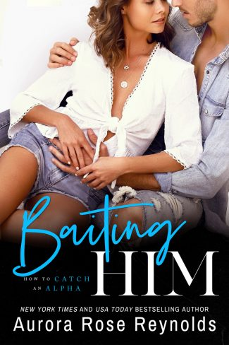 Release Day Blitz & Giveaway: Baiting Him (How to Catch an Alpha #2) by Aurora Rose Reynolds