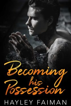 Cover Reveal: Becoming his Possession (Zanetti Famiglia #3) by Hayley Faiman