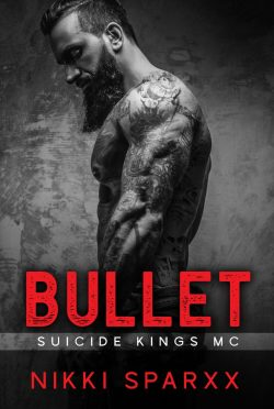 Cover Reveal: Bullet (Suicide Kings MC #1) by Nikki Sparxx