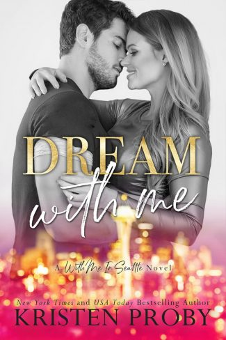 Release Day Blitz: Dream With Me (With Me In Seattle #13) by Kristen Proby