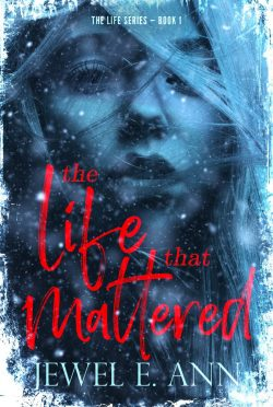 Cover Reveal: The Life That Mattered (Life Duet #1) by Jewel E Ann