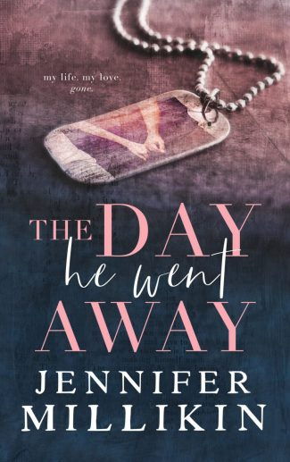 Cover Reveal: The Day He Went Away by Jennifer Millikin