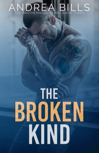 Release Day Blitz: The Broken Kind (The Brotherhood #3) by Andrea Bills