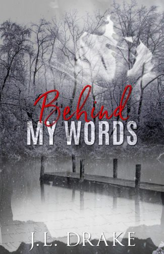 Cover Reveal: Behind My Words by JL Drake