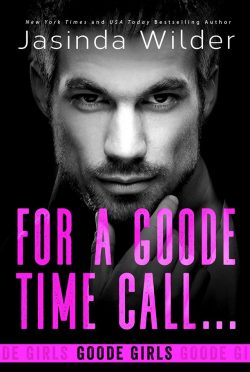 Release Day Blitz: For a Goode Time Call… (Goode Girls #1) by Jasinda Wilder