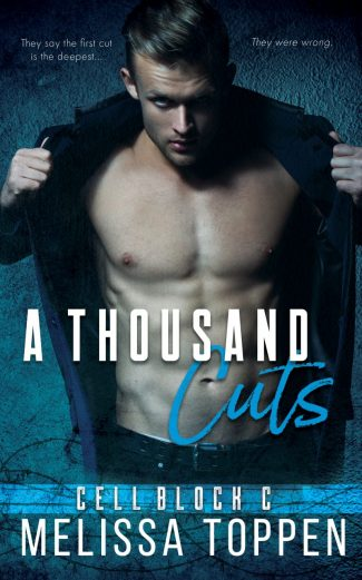 Release Day Blitz: A Thousand Cuts (Cell Block C #1) by Melissa Toppen