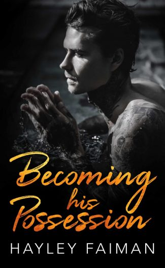 Release Day Blitz: Becoming his Possession (Zanetti Famiglia #3) by Hayley Faiman