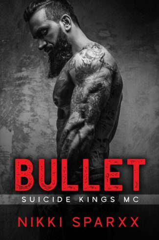 Release Day Blitz: Bullet (Suicide Kings MC #1) by Nikki Sparxx