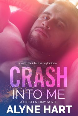 Release Day Blitz: Crash Into Me (Crescent Bay #1) by Alyne Hart