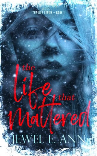 Release Day Blitz: The Life That Mattered (Life Duet #1) by Jewel E Ann