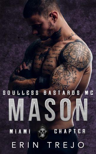 Release Day Blitz: Mason (Soulless Bastards MC Miami #1) by Erin Trejo