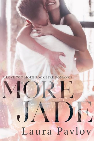 Release Day Blitz & Giveaway: More Jade (Love You More #1) by Laura Pavlov