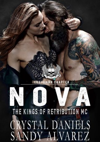 Cover Reveal: Nova (The Kings of Retribution MC, Louisiana #3) by Crystal Daniels & Sandy Alvarez