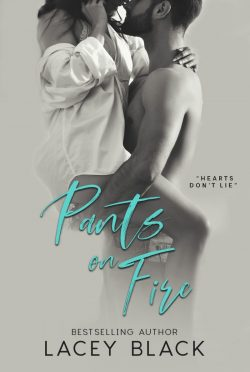 Cover Reveal: Pants On Fire by Lacey Black