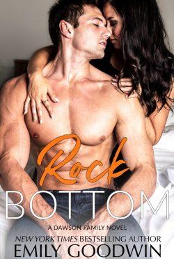 Release Day Blitz: Rock Bottom (Dawson Family #6) by Emily Goodwin