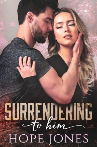 Cover Reveal & Giveaway: Surrendering To Him by Hope Jones