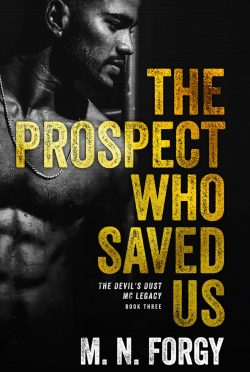 Cover Reveal: The Prospect Who Saved Us (Devil's Dust MC Legacy #3) by MN Forgy