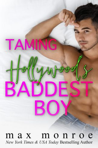 Cover Reveal: Taming Hollywood's Baddest Boy by Max Monroe