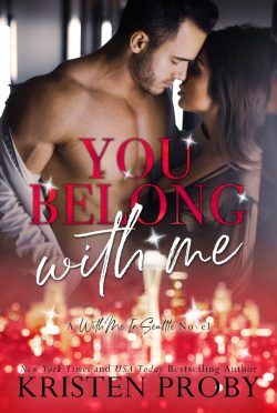 Cover Reveal: You Belong With Me (With Me in Seattle #14) by Kristen Proby