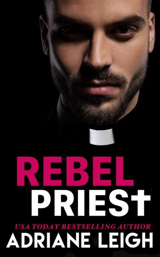 Cover Reveal: Rebel Priest (Love and Other Drugs #1) by Adriane Leigh