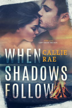Cover Reveal: When Shadows Follow by Callie Rae
