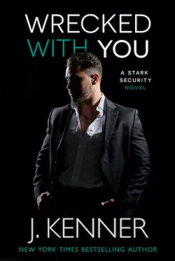 Cover Reveal: Wrecked With You (Stark Security #4) by J Kenner