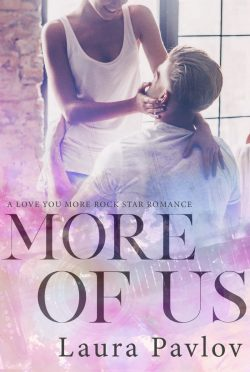 Cover Reveal: More Of Us (Love You More #3) by Laura Pavlov