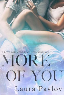 Cover Reveal: More Of You (Love You More #2) by Laura Pavlov