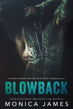 Cover Reveal: Blowback (The Monsters Within Duet #2) by Monica James