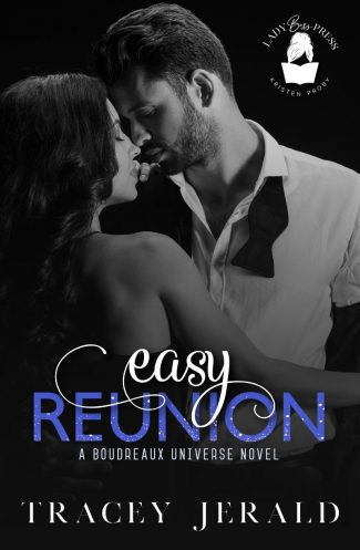 Cover Reveal: Easy Reunion (Boudreaux Universe #1) by Tracey Jerald