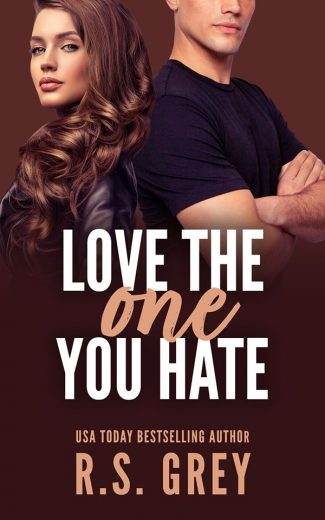 Cover Reveal: Love the One You Hate by RS Grey