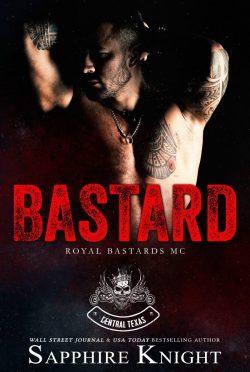 Cover Reveal: Bastard (Royal Bastards MC: Texas #1) by Sapphire Knight