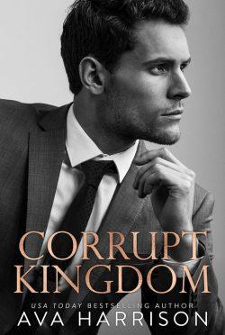 Cover Reveal: Corrupt Kingdom by Ava Harrison