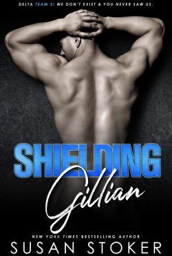 Release Day Blitz: Shielding Gillian (Delta Team Two #1) by Susan Stoker