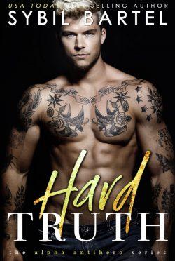 Cover Reveal: Hard Truth (Alpha Antihero #4) by Sybil Bartel