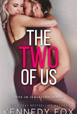 Cover Reveal: The Two of Us (Love in Isolation #1) by Kennedy Fox